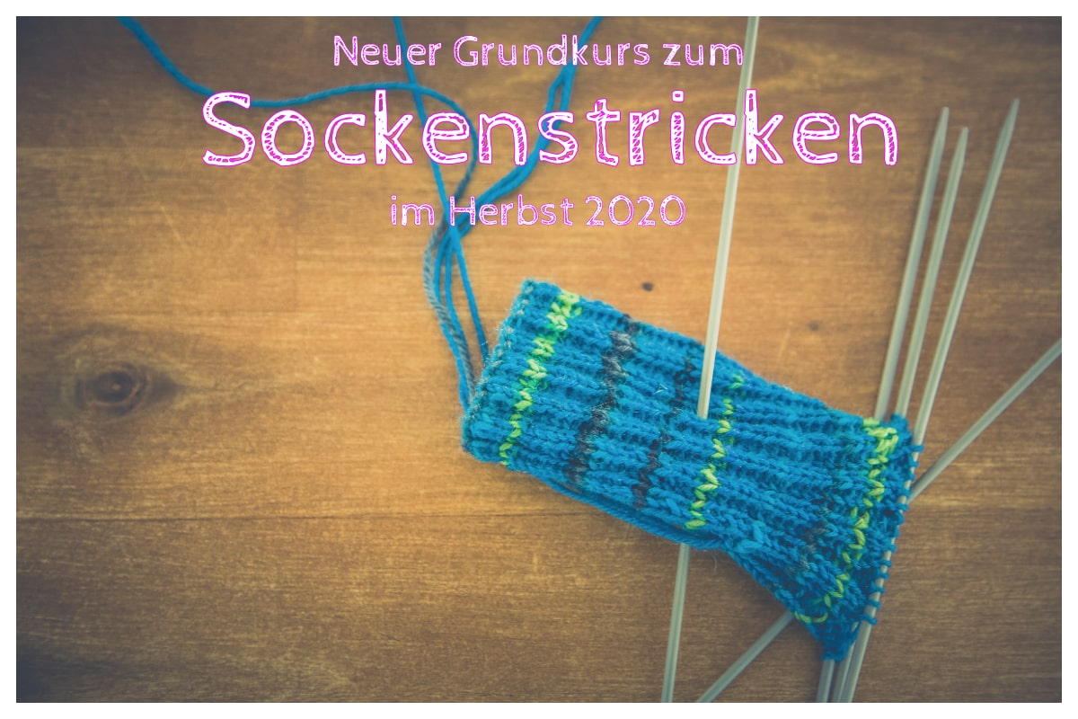 Endlich wieder: Ein Socken-Grundkurs